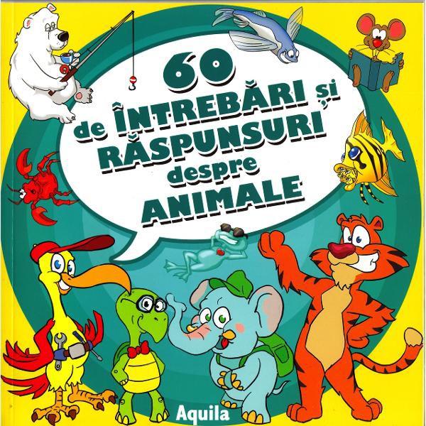 60 de intrebari si raspunsuri despre animale