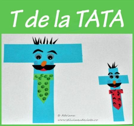 litera T de la TATA - activitate practică