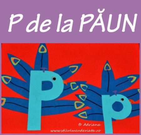 litera P de la PĂUN - activitate practică