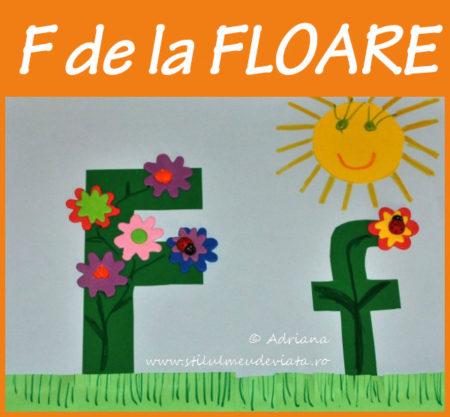 litera F de la FLOARE - activitate practică