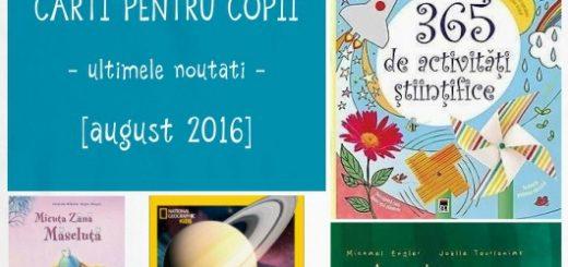 carti pentru copii, noutati august 2016