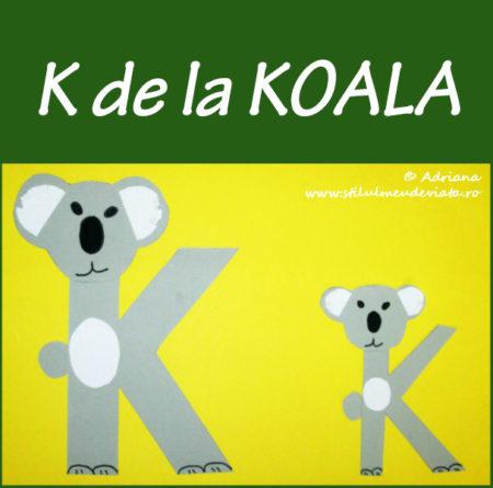 litera K de la KOALA - activitate practică