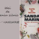 Idei de meniu zilnic pentru luna IANUARIE, cartea de bucate a Sandei Marin
