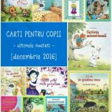 Carti pentru copii, noutati decembrie 2016