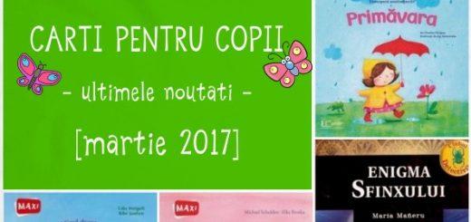 carti pentru copii, noutati martie 2017
