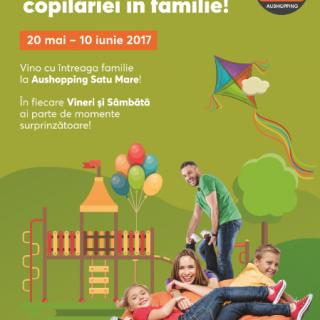 Traieste bucuria copilariei in familie_Aushopping Satu Mare
