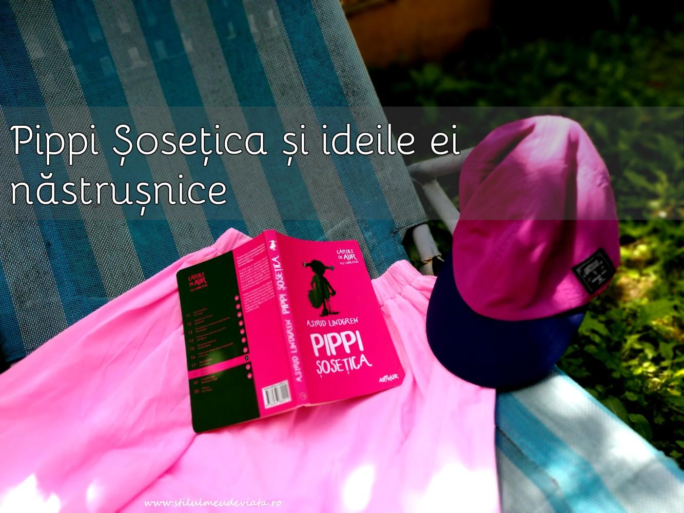 Pippi Șosețica și ideile ei năstrușnice
